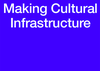 Making Cultural Infrastructure