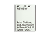 Witte de With Review: Arts Culture and Journalism in Revolt 1.1 (2016-2017)