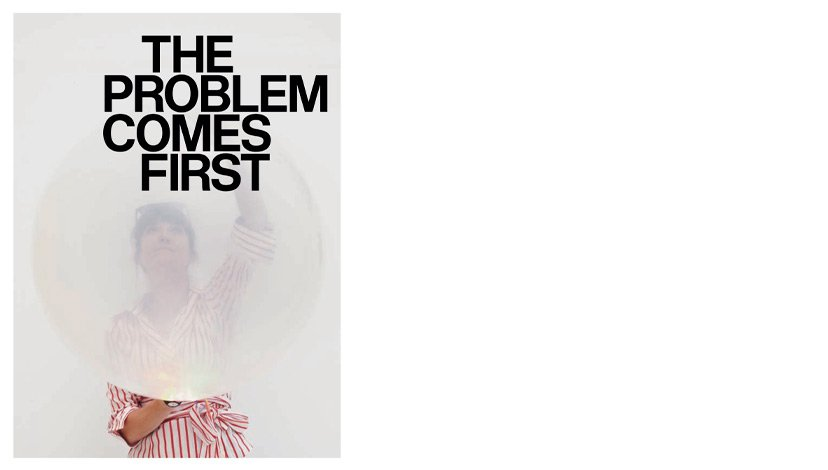 The Problem Comes First Exhibition Catalogue
